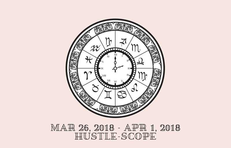 MAR 26, 2018 – APR 1, 2018 HUSTLESCOPE