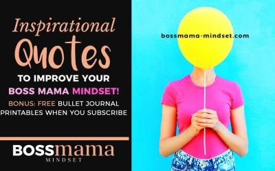 Inspirational Quotes to Improve Your Boss Mama Mindset