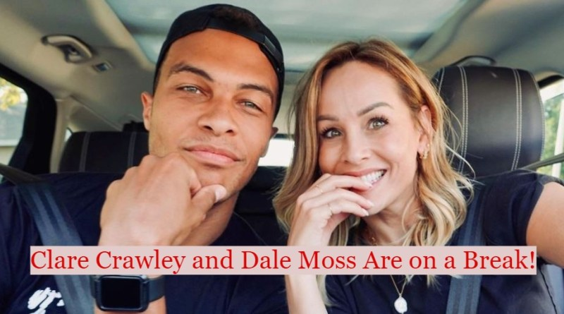 Clare Crawley And Dale Moss are on a Break and 'Taking Time Apart'