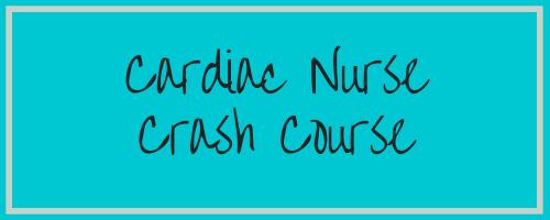 Cardiac Nurse Crash Course2