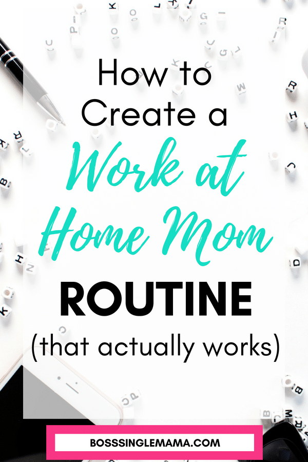 Create a Work at Home Mom Routine That Actually Works
