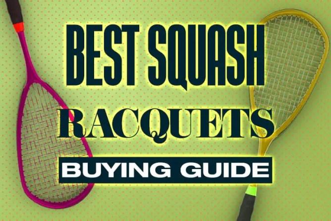 Best Squash Racquet Buyers Guide