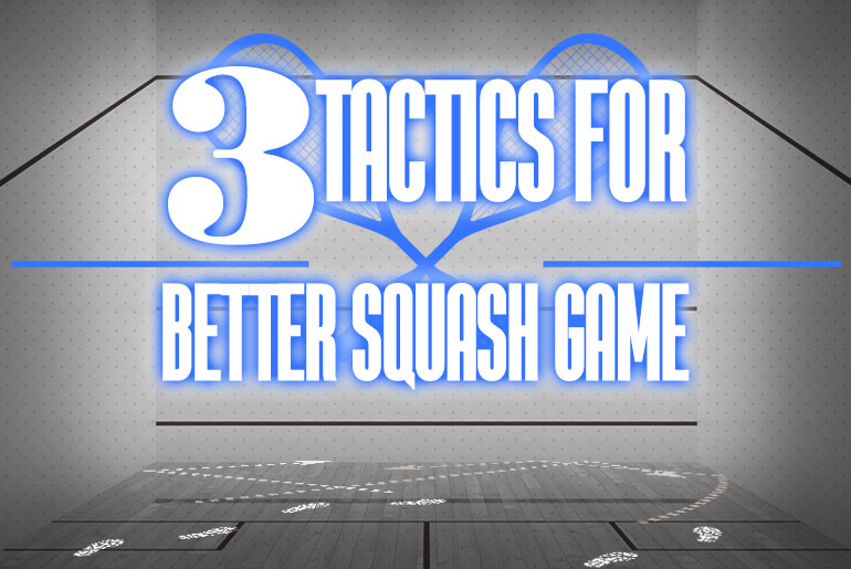3 Tactics Better Squash Game 1
