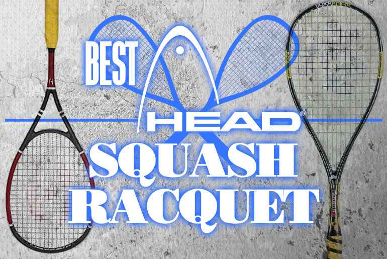 Best Head Squash Racquet 2019 2020