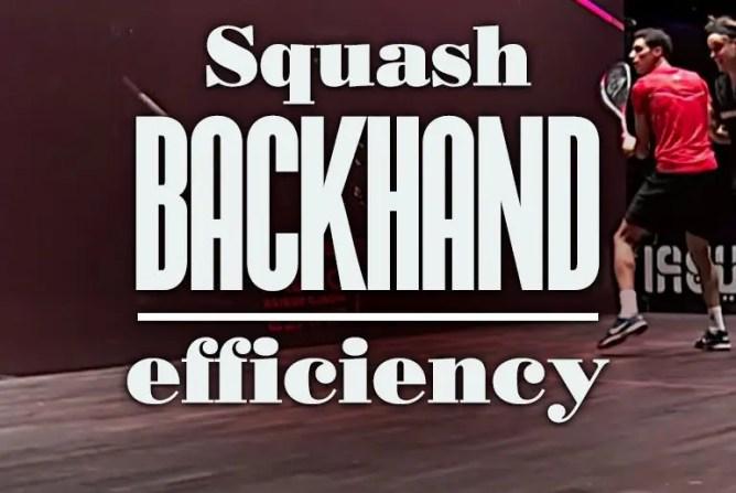 Squash Backhand Efficiency Effectivity Strength