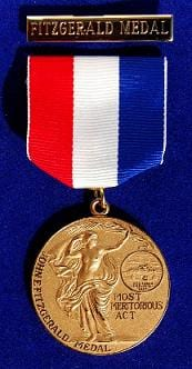 The John E. Fitzgerald Medal for The Most Meritorious Act.