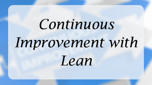 Continuous Improvement with Lean