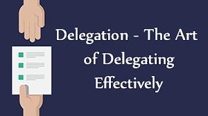 Delegating Course in Dubai. Delegation - The Art of Delegating Effectively.