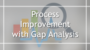 Process Improvement with Gap Analysis Course