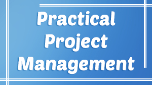 Practical Project Management Training Course in Dubai