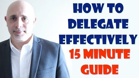 How to Delegate Effectively Video Guide