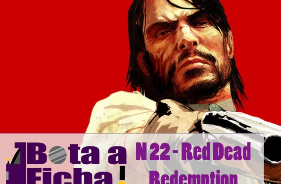 Bota a Ficha 022 – Red Dead Redemption