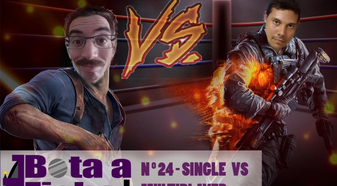 Bota a Ficha 024 – Singleplayer vs Multiplayer