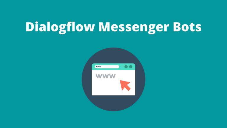 Dialogflow Messenger Bots