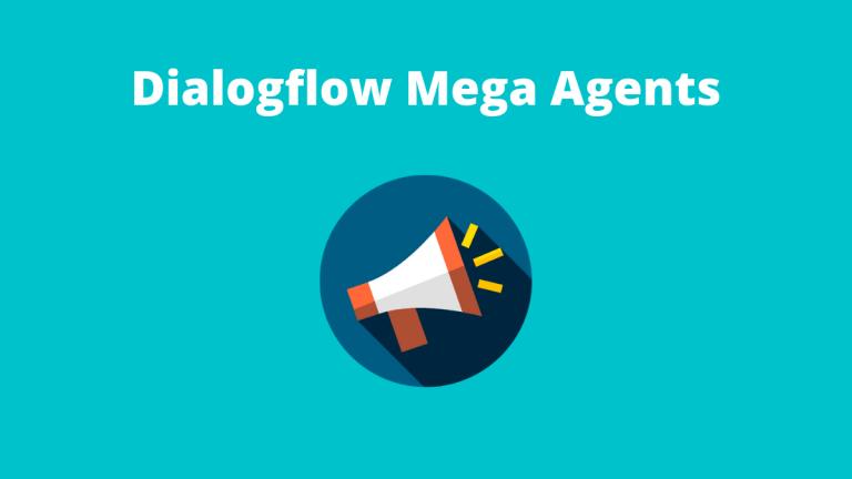 Dialogflow Mega Agents