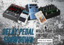 Delay Pedal Shootout: Find Your Ideal Deal Partner