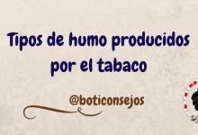Tipos de humo producidos por el tabaco