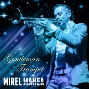 Mirel Manea- Gentelman Trumpet- Botosani