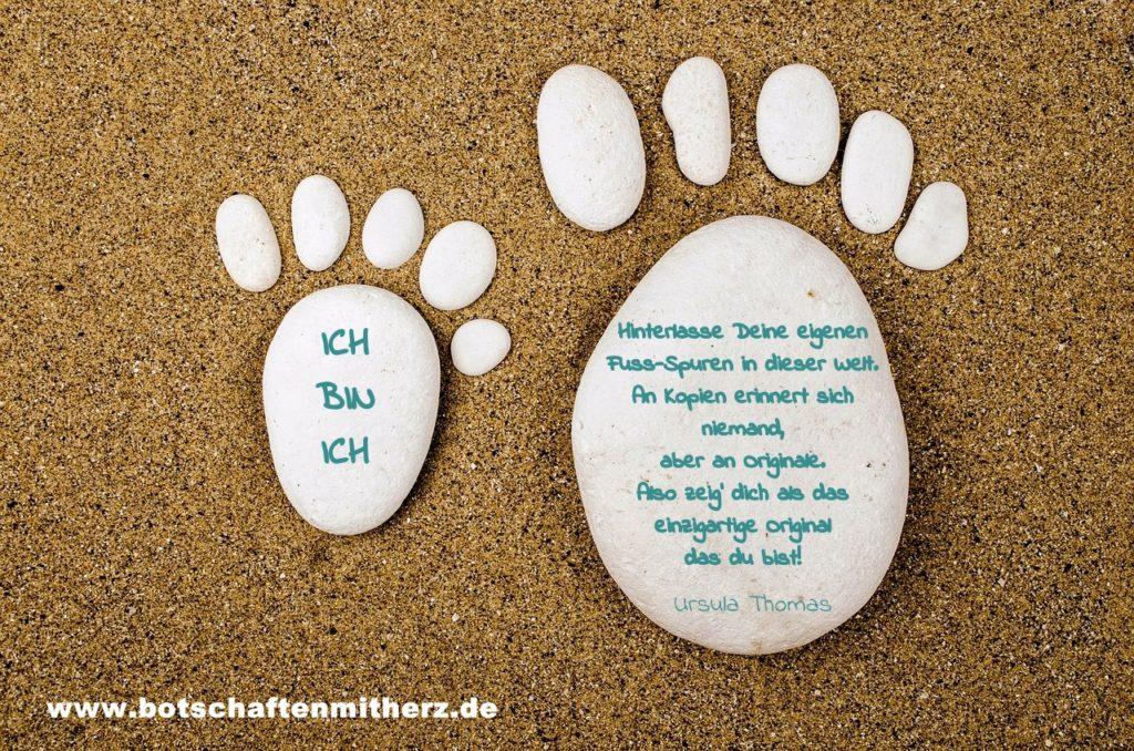 Hinterlasse deine eigenen Fussspuren... www.botschaftenmitherz.de