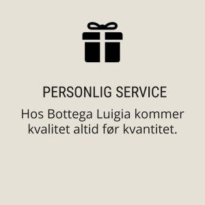 Bottega Luigia Personlig service