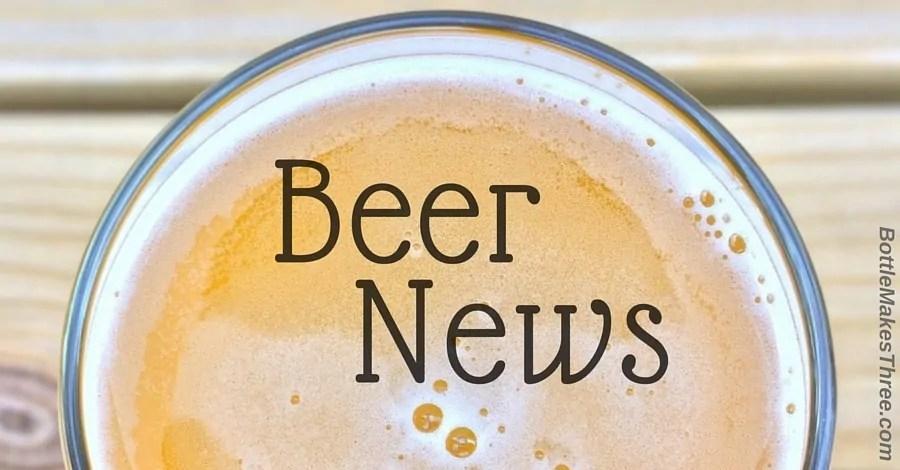 Beer News from BottleMakesThree.com