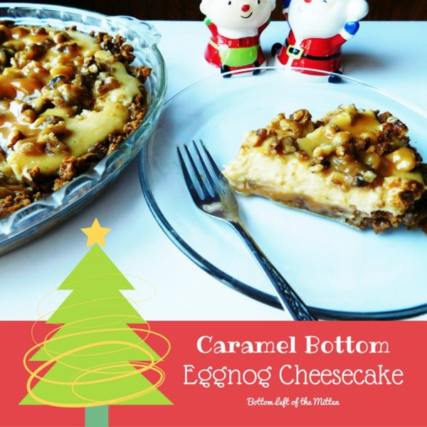 Caramel Bottom Eggnog Cheesecake from Bottom Left of the Mitten