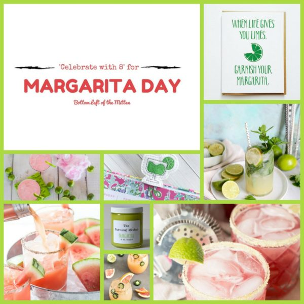 'Celebrate with 8' for National Margarita Day   Bottom Left of the Mitten