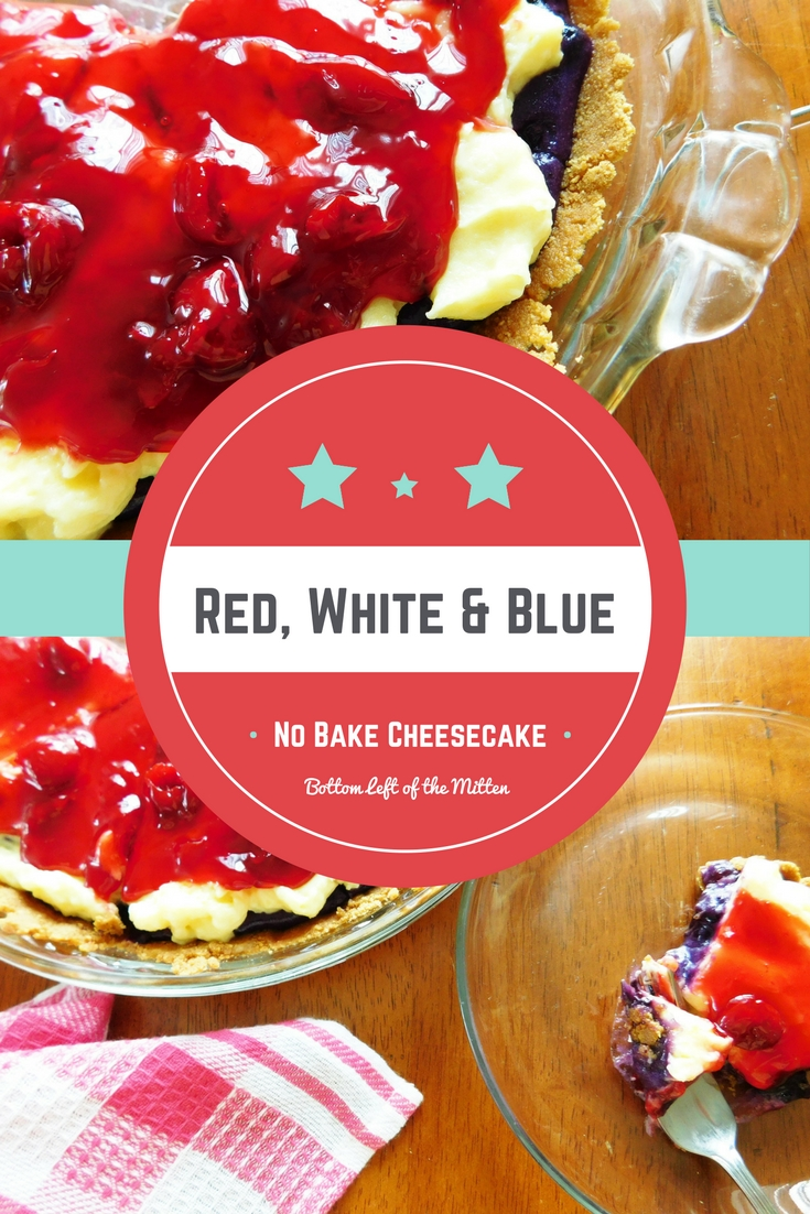 Red White & Blue No Bake Cheesecake | Bottom Left of the Mitten #nobakedessert #cheesecake #4thofjuly