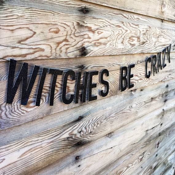 Witches Be Crazy Glitter Banner from lemonfancy | Halloween Gift Guide | Bottom Left of the Mitten