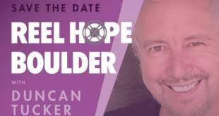 Save the Date for Reel Hope Boulder Featuring Duncan Tucker