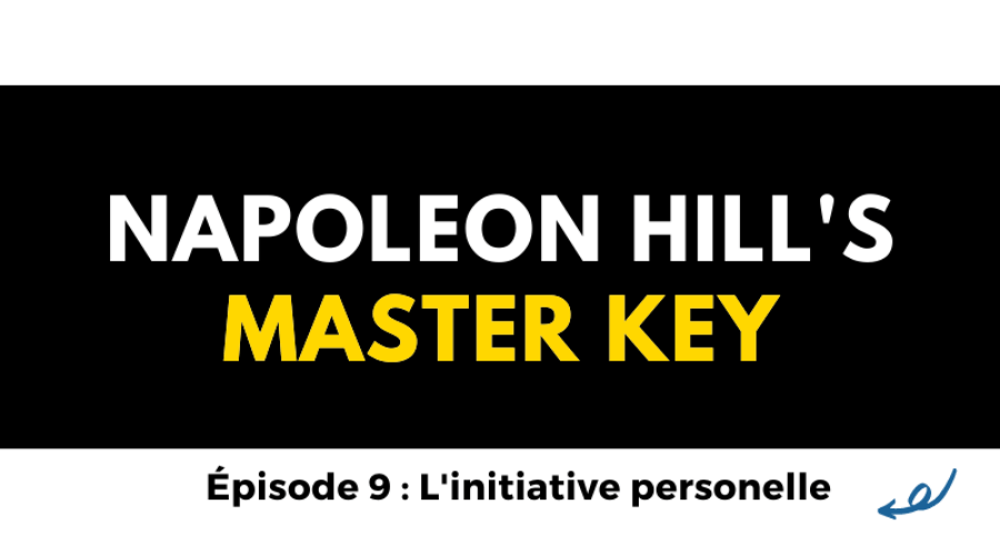 napoleon hill initiative personnelle principe reussite master key