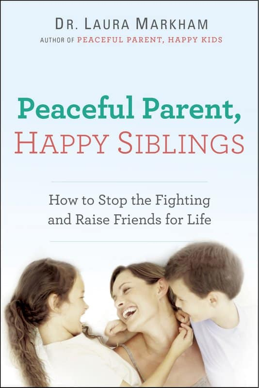 Peaceful Parent Happy Siblings - I need this book