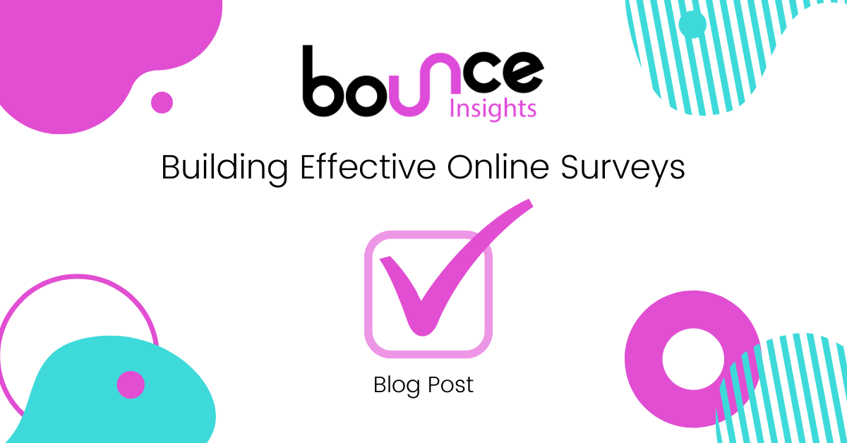 Bounce Insights Building Effective Online Surveys Blog Post Cover Image