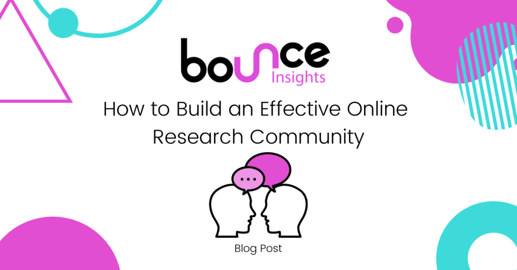 Bounce Insights How to Build an Effective Online Research Community Cover Image 1