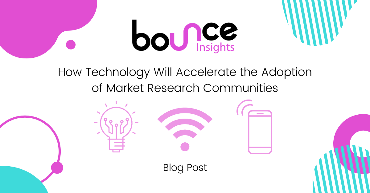 Bounce Insights How Technology Will Accelerate the Adoption of Market Research Communities Blog Post Featured Image v1