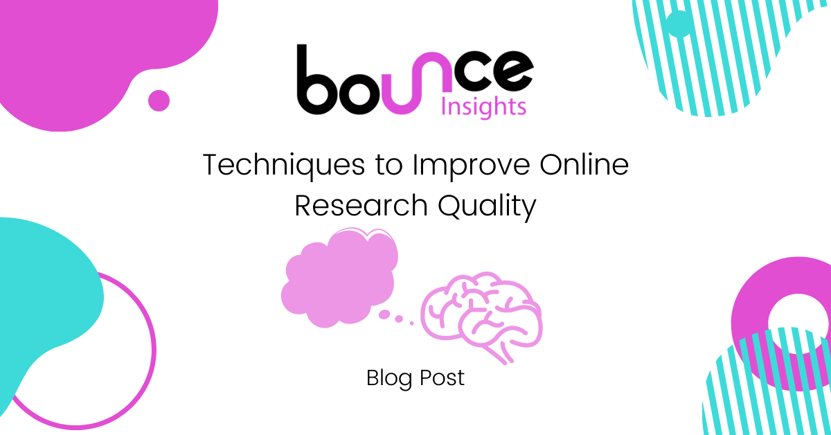 Bounce Insights Survey Design Techniques to Improve Online Research Quality Blog Post Cover Image