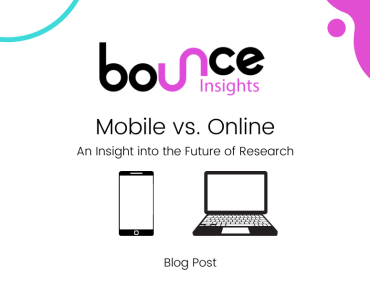 Bounce Insights Mobile vs. Online An Insight into the Future of Research Cover Image