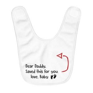 Dear Daddy... funny baby bib
