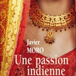 Une passion indienne, javier moro