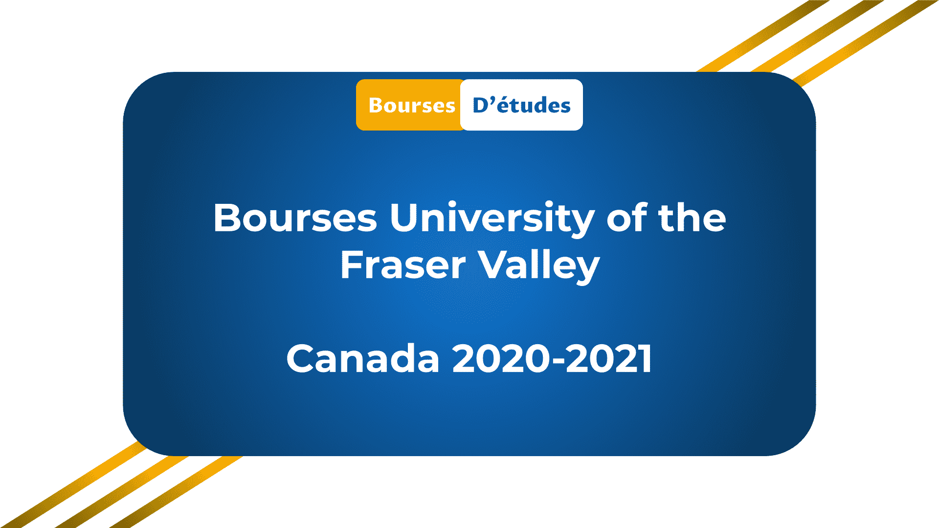 Bourses University of the Fraser Valley Canada 2020