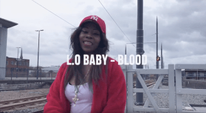 WATCH: L.O Baby – Blood (stream + download)