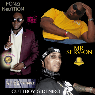 fonz mr serv-on cuttboy g deniro