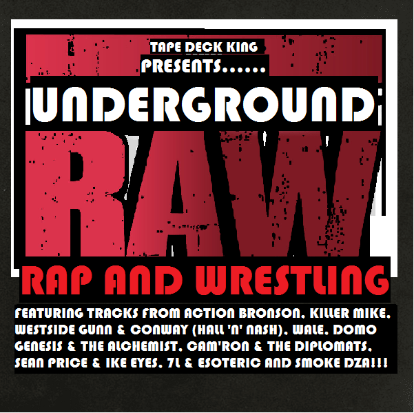 T.D.K Presents Underground R.A.W (Rap And Wrestling) (Mixtape Stream)