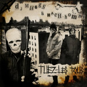 DJ Muggs & Mach-Hommy – Tuez-Les Tous (Spotify Stream)