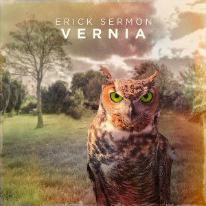 AUDIO DOPE: Erick Sermon – Vernia (Stream + Purchase)