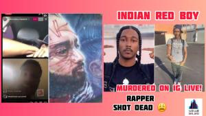 California Rapper Indian Red Boy: Shot and killed while filming IG Live