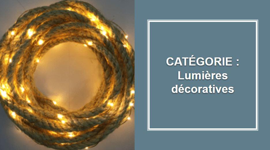 CATÉGORIE : Lumières décoratives