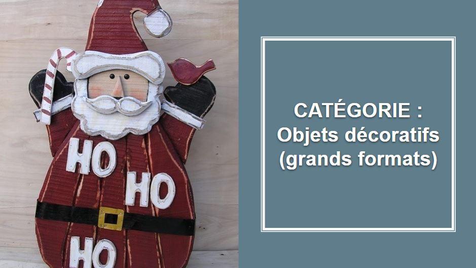 CATÉGORIE : Objets décoratifs (grands formats)