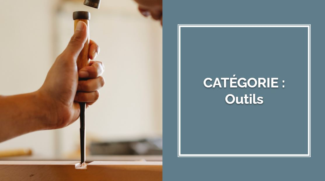 CATÉGORIE : Outils