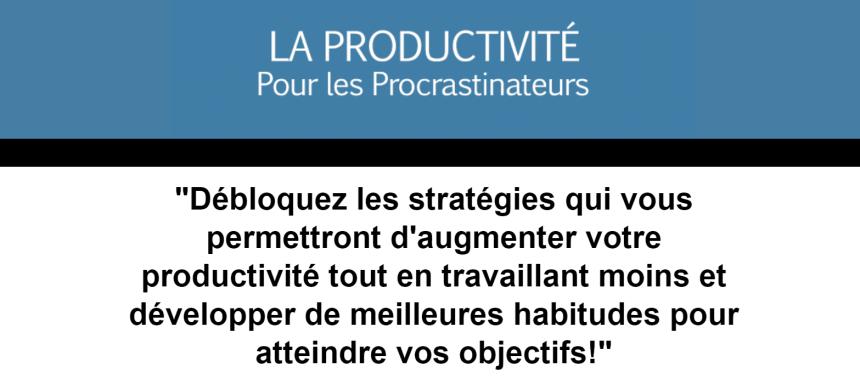 LA PRODUCTIVITÉ POUR LES PROCRASTINATEURS